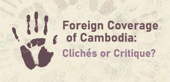 Foreign Coverage of Cambodia: Clichés or Critique?'